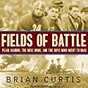 Fields of Battle: Pearl Harbor, the Rose Bowl, and the Boys Who Went to War Audiobook by Brian Curtis Narrated by Roger Wayne