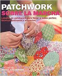 Patchwork sobre la marcha: labores de patchwork para llevar a ...