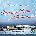 Driving Home for Christmas Audiobook by Emma Hannigan Narrated by Grainne Gillis