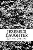 Jezebel's Daughter, Wilkie Collins, 1481996975