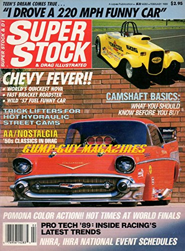 Super Stock & Drag Illustrated February 1989 Magazine CHEVY FEVER: WORLD'S QUICKEST NOVA, FAST BRACKET ROADSTER, WILD '57 FUEL FUNNY CAR Camshaft Basics: What You Should Know Before You Buy