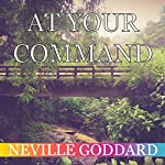 At Your Command | Neville Goddard