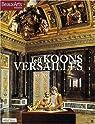 Jeff Koons Versailles : Bilingue Français-Anglais par Lequeux