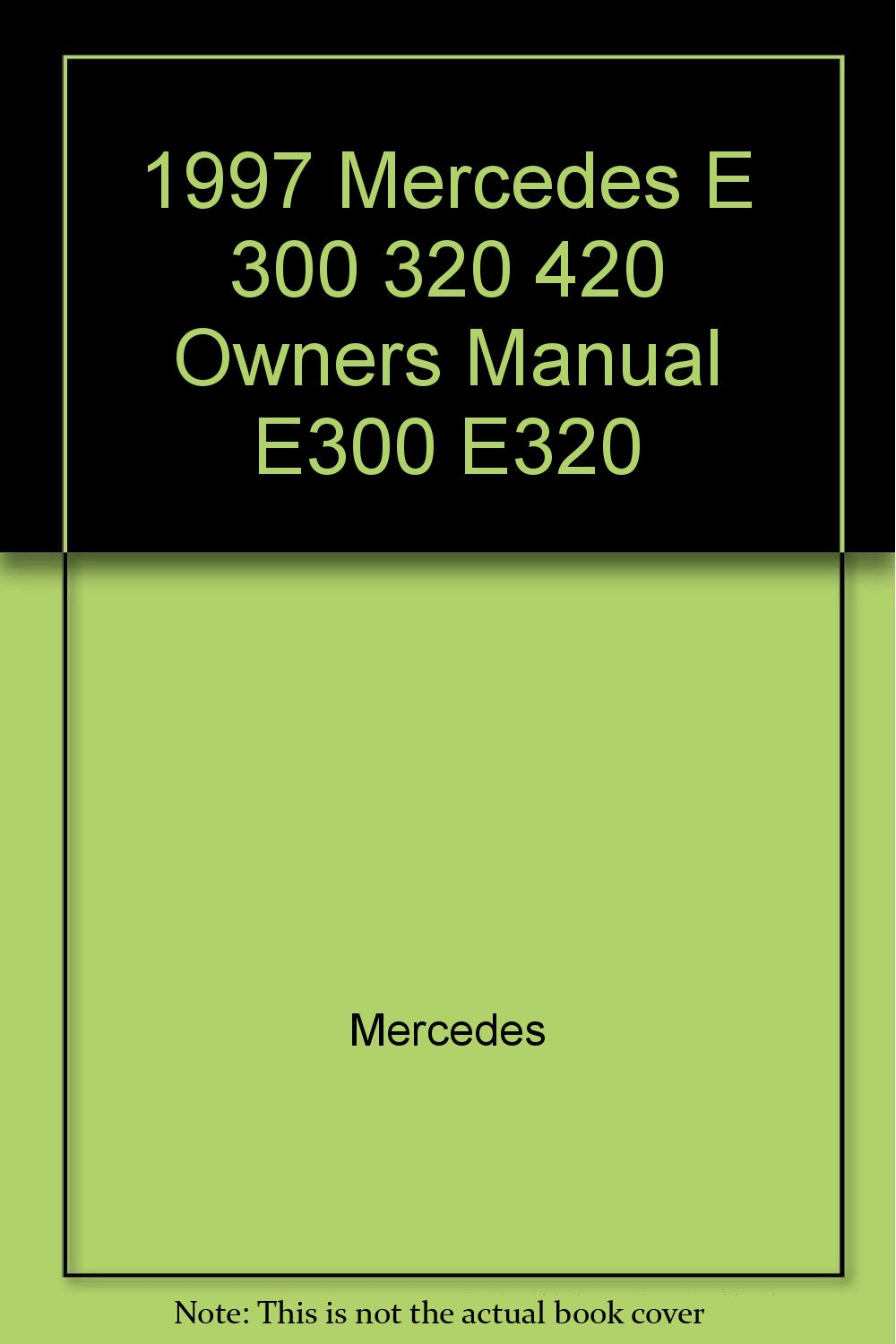 1997 Mercedes E 300 320 420 Owners Manual E300 E320: Mercedes: Amazon.com:  Books