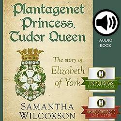 Plantagenet Princess, Tudor Queen