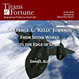 img - for Clarence L. 'Kelley' Johnson: From Skunk Works to the Edge of Space book / textbook / text book
