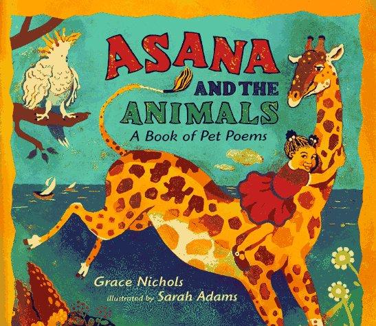 Asana and the Animals  A Book of Pet Poems, Nicholas, Grace & Adams, Sarah