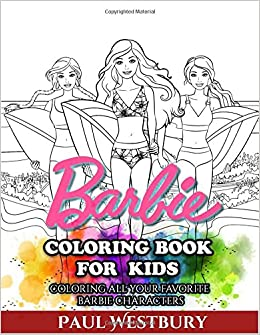 Barbie Coloring Book For Kids All Your Favorite Characters
