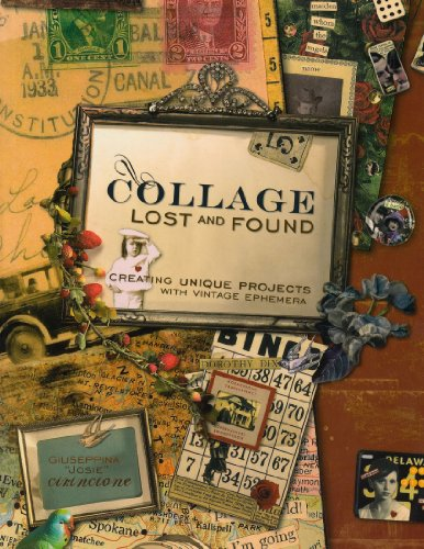 (Collage Lost and Found: Creating Unique Projects With Vintage Ephemera)