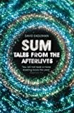 By David Eagleman - Sum: Tales from the Afterlives (1st (first) edition(first) editionition)