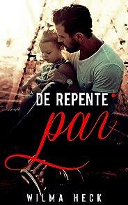 De repente,pai (Série Amor de pai Livro 3)