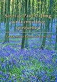 la premiere epitre de jean ii s?ries de paul c jong sur la croissance spirituelle 4 french edition