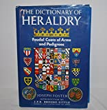 Dictionary of Heraldry: Feudal Coats of Arms and Pedigrees