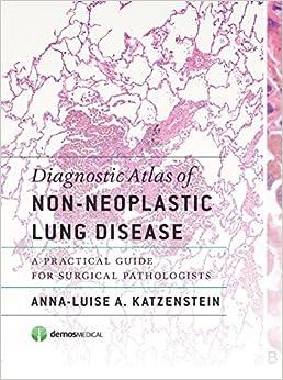 Diagnostic Atlas Of Non-neoplastic Lung Disease: A Practical Guide For Surgical Pathologists por Anna-luise A. Katzenstein epub