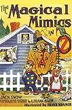 The Magical Mimics in Oz, Jack Snow, 0929605098