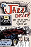 Is Jazz Dead? : Or Has It Moved to a New Address, Nicholson, Stuart, 0415967082