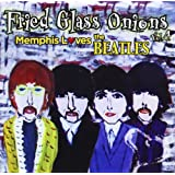 Fried Glass Onions Vol. 4--Memphis Loves The Beatles