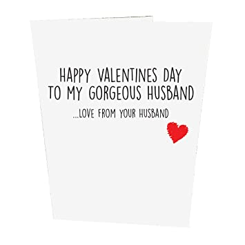 happy valentines day to my gorgeous husband love from your