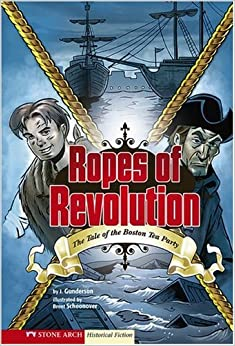 Book Ropes of Revolution: The Boston Tea Party (Historical Fiction)
