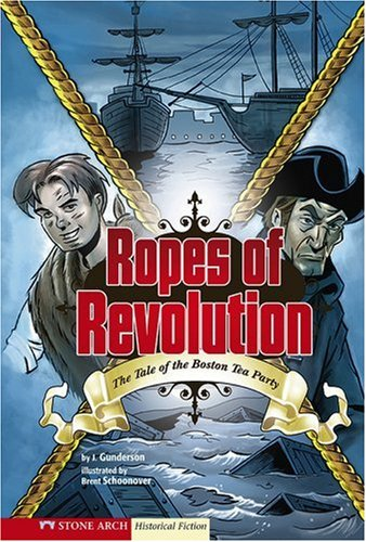 Ropes of Revolution: The Boston Tea Party (Historical Fiction) pdf