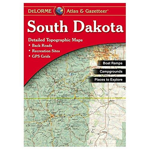 Sd South Dakota - South Dakota Atlas & Gazetteer (Delorme Atlas & Gazetteer)