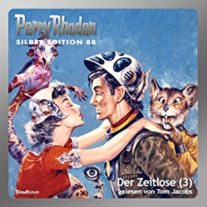 Der Zeitlose - Teil 3 (Perry Rhodan Silber Edition 88) Hörbuch
