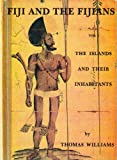 Fiji and the Fijians: Vol. 1, The Islands and Their Inhabitants