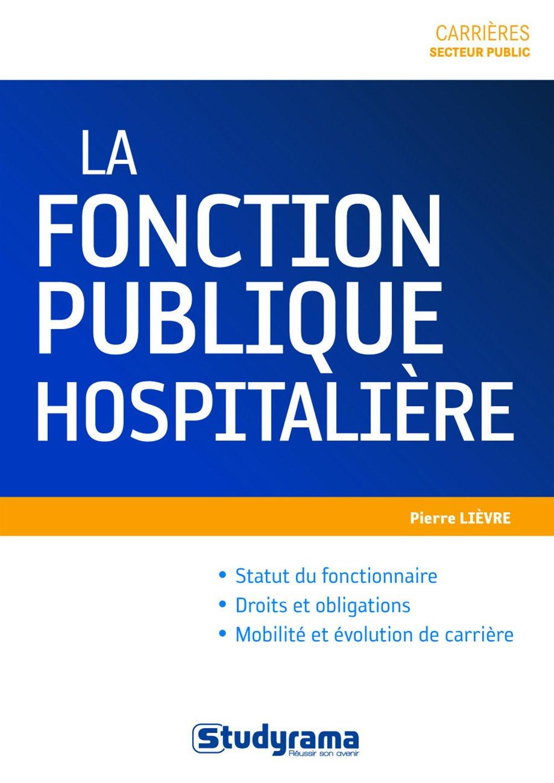 Amazon Fr La Fonction Publique Hospitaliere Pierre Lievre Livres