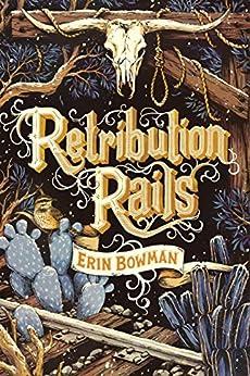 Retribution Rails by [Bowman, Erin]