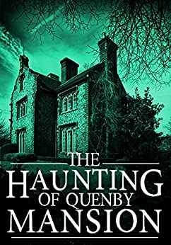 The Haunting of Quenby Mansion: A Haunted House Mystery- Book 0 by [Donovan, J.S]