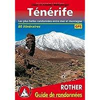 Ténérife - Les plus belles randonnées entre mer et montagne - 80 itinéraires, GPS