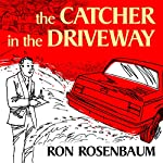 The Catcher in the Driveway: Esquire, June 1997 | Ron Rosenbaum