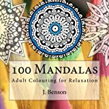 100 Mandalas: Adult Colouring for Relaxation