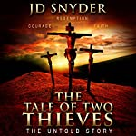 The Tale of Two Thieves: The Untold Story | JD Snyder