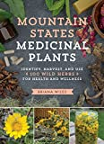 #7: Mountain States Medicinal Plants: Identify, Harvest, and Use 100 Wild Herbs for Health and Wellness