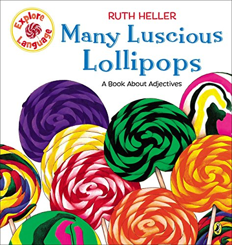 Many Luscious Lollipops: A Book About Adjectives (Explore!) ()