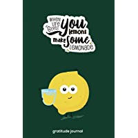 When Life Gives You Lemons Make Some Lemonade: Fruit Themed Gratitude Journal: Become Happier in Just Under 5 Minutes a…