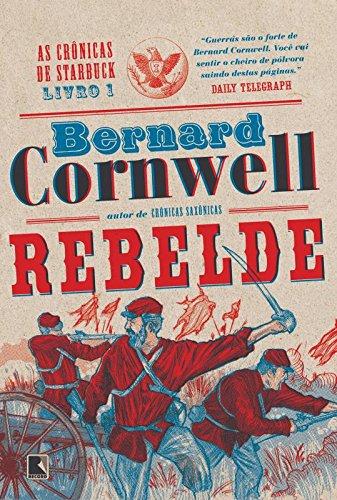 Rebelde. As Crônicas de Starbuck - Volume 1