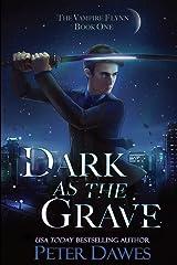 Dark as the Grave: a dark-fantasy thriller (The Vampire Flynn) Paperback