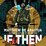If Then | Matthew de Abaitua