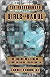 The Underground Girls of Kabul, Jenny Nordberg, 0307952495