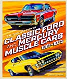 img - for The Complete Book of Classic Ford and Mercury Muscle Cars: 1961-1973 (Complete Book Series) book / textbook / text book
