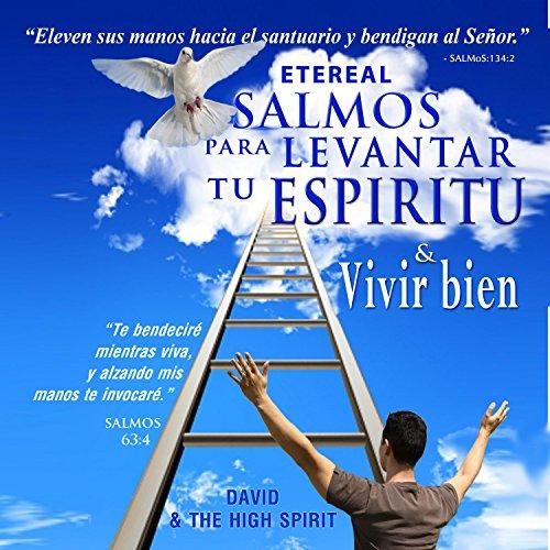 Etereal Salmos para Levantar tu Espiritu & Vivir Bien