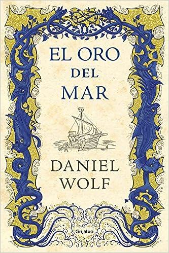 El oro del mar, Daniel Wolf (Saga Medieval, 3) 61C4TVMzzfL._SX331_BO1,204,203,200_