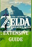 The Legend of Zelda: Breath of the Wild Extensive Guide: Shrines, Quests, Strategies, Recipes, Locations, How Tos and…