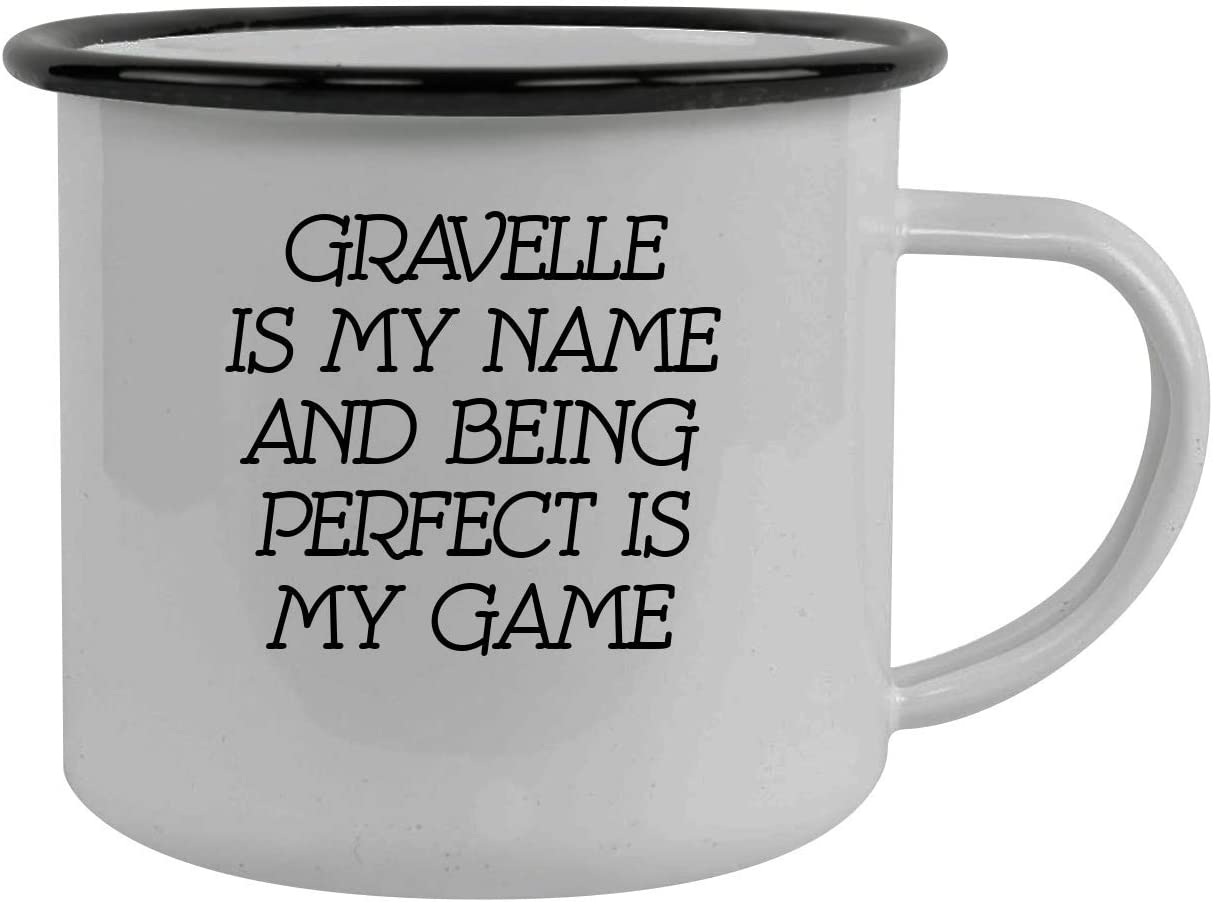 Gravelle Is My Name And Being Perfect Is My Game - Stainless Steel 12oz Camping Mug, Black