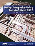 Design Integration Using Autodesk Revit 2017