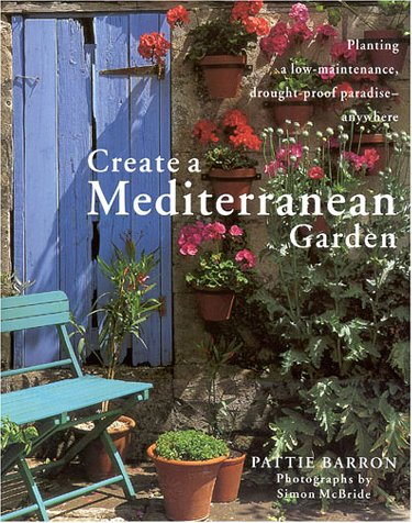 Create A Mediterranean Garden: Pattie Barron: 9781859678916: Amazon.com:  Books