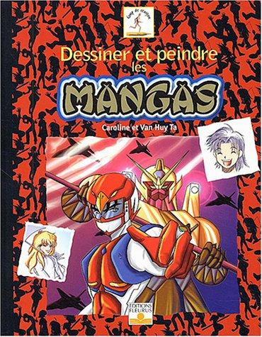 Dessiner et peindre les mangas Album – 23 octobre 2003 Ta Van Huy Caroline Van Huy Fleurus 2215074744