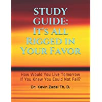 Study Guide: It's All Rigged in Your Favor: How Would You Live Tomorrow If You Knew You Could Not Fail?: 7